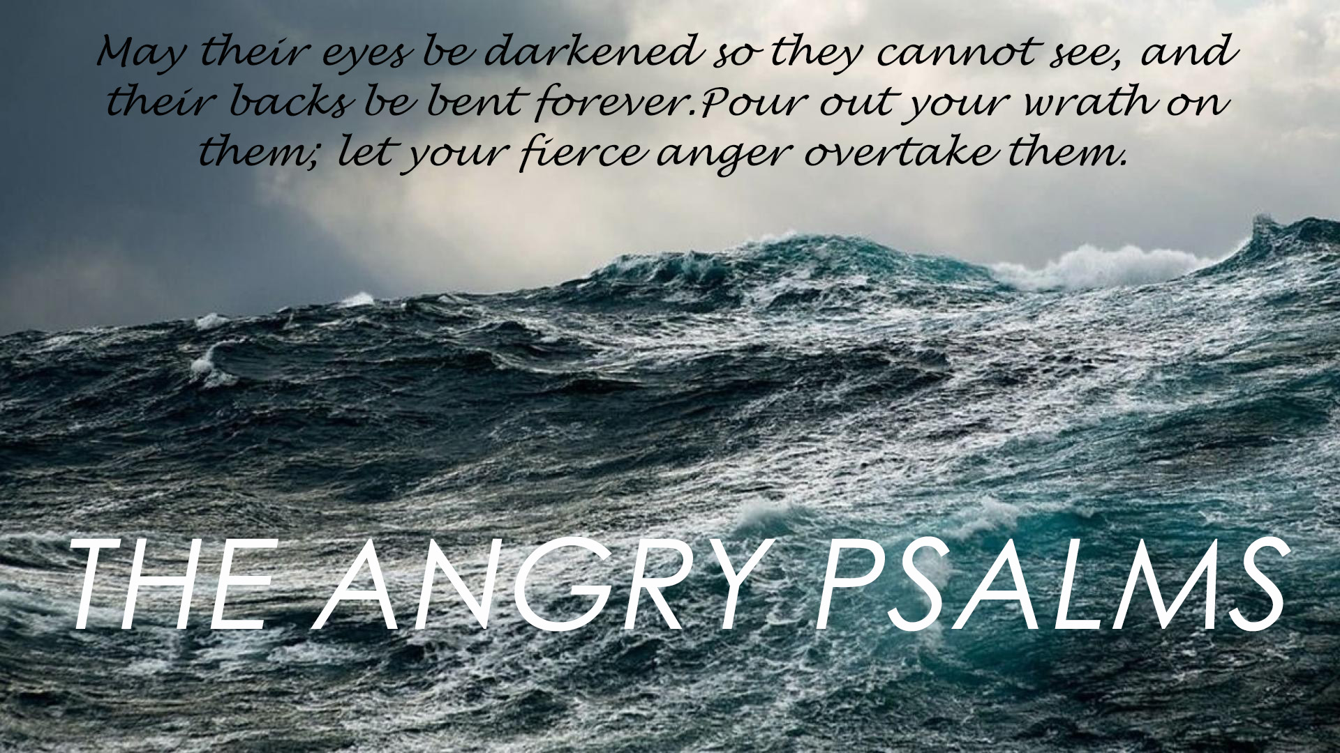 The ANGRY Psalms